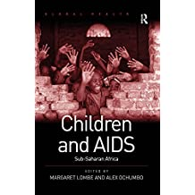 Children and AIDS: Sub-Saharan Africa (Global Health) (English Edition)