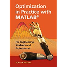 Optimization in Practice with MATLAB®: For Engineering Students and Professionals (English Edition)