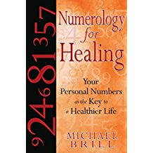 Numerology for Healing: Your Personal Numbers as the Key to a Healthier Life (English Edition)
