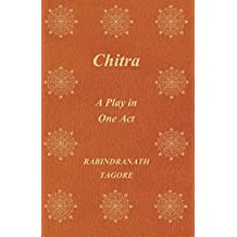 Chitra - A Play in One Act (English Edition)