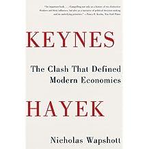 Keynes Hayek: The Clash that Defined Modern Economics (English Edition)