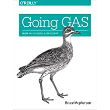 Going GAS: From VBA to Google Apps Script (English Edition)