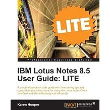 IBM Lotus Notes 8.5 User Guide: LITE (English Edition)