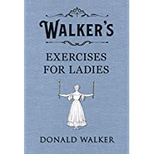 Walker's Exercises for Ladies (English Edition)