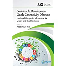 Sustainable Development Goals Connectivity Dilemma: Land and Geospatial Information for Urban and Rural Resilience (English Edition)