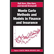 Monte Carlo Methods and Models in Finance and Insurance (Chapman and Hall/CRC Financial Mathematics Series) (English Edition)