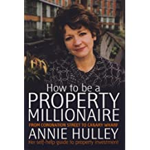 How To Be A Property Millionaire: From Coronation Street to Canary Wharf (English Edition)