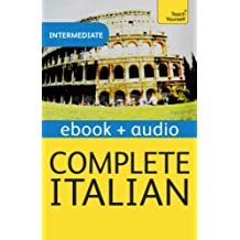 Complete Italian (Learn Italian with Teach Yourself): Enhanced eBook: New edition (Teach Yourself Audio eBooks) (English Edition)