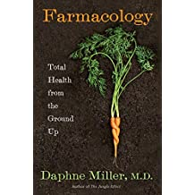 Farmacology: Total Health from the Ground Up (English Edition)