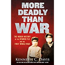 More Deadly Than War: The Hidden History of the Spanish Flu and the First World War (English Edition)
