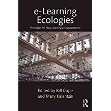 e-Learning Ecologies: Principles for New Learning and Assessment (English Edition)