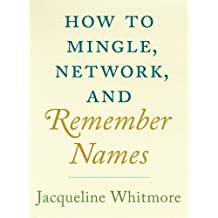 How to Mingle, Network, and Remember Names (English Edition)