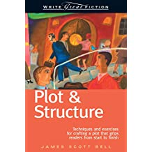 Write Great Fiction - Plot & Structure: Techniques and Exercises for Crafting and Plot That Grips Readers from Start to Finish (English Edition)