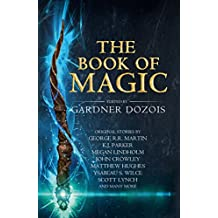 The Book of Magic: A collection of stories by various authors (English Edition)