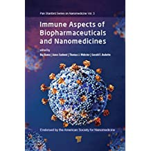 Immune Aspects of Biopharmaceuticals and Nanomedicines (Pan Stanford Series on Nanomedicine Book 3) (English Edition)