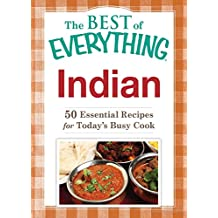 Indian: 50 Essential Recipes for Today's Busy Cook (The Best of Everything®) (English Edition)