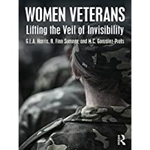Women Veterans: Lifting the Veil of Invisibility (English Edition)