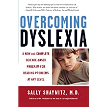 Overcoming Dyslexia: A New and Complete Science-Based Program for Reading Problems at Any Level (English Edition)