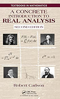"""""""A Concrete Introduction to Real Analysis (Textbooks in Mathematics) (English Edition)"""",作者:[Carlson, Robert]"""