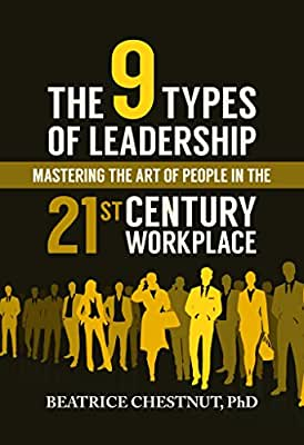 The 9 Types of Leadership: Mastering the Art of People in the 21st Century Workplace.pdf