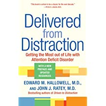 Delivered from Distraction: Getting the Most out of Life with Attention Deficit Disorder (English Edition)