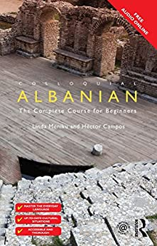 """Colloquial Albanian: The Complete Course for Beginners (Colloquial Series (Book only)) (English Edition)"",作者:[Mëniku, Linda, Campos, Héctor]"