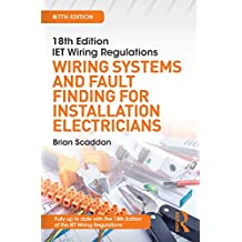 IET Wiring Regulations: Wiring Systems and Fault Finding for Installation Electricians, 7th ed (English Edition)