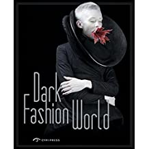 The Dark Fashion World: Creation, Integration and Revival