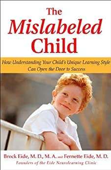 """""""The Mislabeled Child: How Understanding Your Child's Unique Learning Style Can Open the Door to Success (English Edition)"""",作者:[Eide, Brock, Eide, Fernette]"""