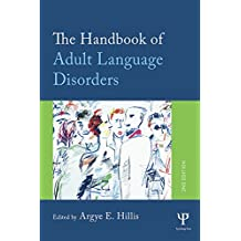 The Handbook of Adult Language Disorders (English Edition)