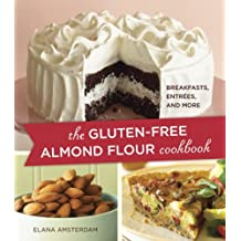The Gluten-Free Almond Flour Cookbook: Breakfasts, Entrees, and More (English Edition)