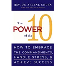 The Power of the 10: How to Embrace the Commandments, Handle Stress and Achieve Success (English Edition)