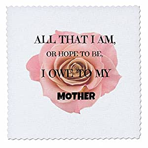 rinapiro – 语录 – ALL That I AM 或希望 TO BE I owe TO MY mother. 粉红色 rose. 谚语 – 方块拼布