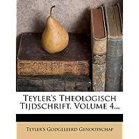 Teyler's Theologisch Tijdschrift, Volume 4...
