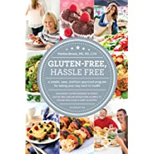 Gluten-Free, Hassle Free, Second Edition: A Simple, Sane, Dietitian-Approved Program For Eating Your Way Back to Health (English Edition)