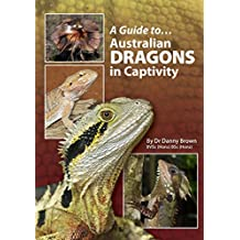 A Guide to Australian Dragons in Captivity (English Edition)