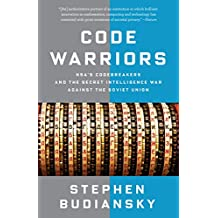Code Warriors: NSA's Codebreakers and the Secret Intelligence War Against the Soviet Union (English Edition)
