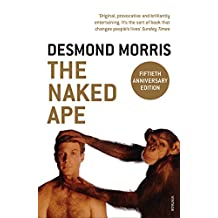 The Naked Ape: A Zoologist's Study of the Human Animal (English Edition)