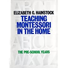 Teaching Montessori In the Home (English Edition)