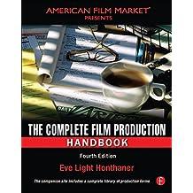 The Complete Film Production Handbook (American Film Market Presents) (English Edition)
