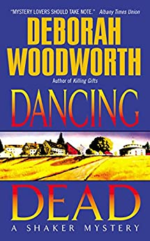"""Dancing Dead: A Shaker Mystery (Shaker Mysteries) (English Edition)"",作者:[Woodworth, Deborah]"