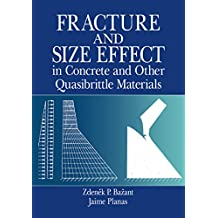 Fracture and Size Effect in Concrete and Other Quasibrittle Materials (New Directions in Civil Engineering Book 16) (English Edition)