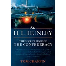 The H. L. Hunley: The Secret Hope of the Confederacy (English Edition)