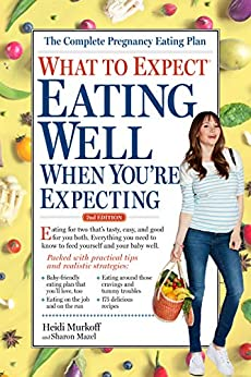 """What to Expect: Eating Well When You're Expecting, 2nd Edition (English Edition)"",作者:[Murkoff, Heidi, Mazel, Sharon]"