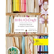 BiblioCraft: A Modern Crafter's Guide to Using Library Resources to Jumpstart Creative Projects (English Edition)