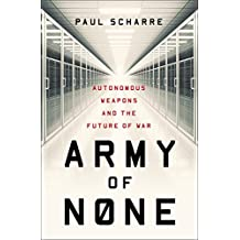 Army of None: Autonomous Weapons and the Future of War (English Edition)