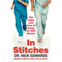 In Stitches: The Highs and Lows of Life as an AandE Doctor (English Edition)