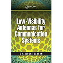 Low-Visibility Antennas for Communication Systems (Modern and Practical Approaches to Electrical Engineering) (English Edition)