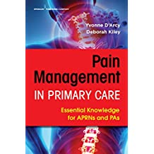 Pain Management in Primary Care: Essential Knowledge for APRNs and PAs (English Edition)