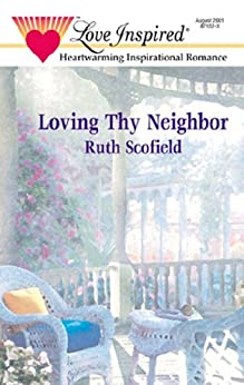 """Loving Thy Neighbor (Mills & Boon Love Inspired) (English Edition)"",作者:[Scofield, Ruth]"